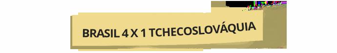 brasil 4 x 1 tchecoslovaquia - infoesporte