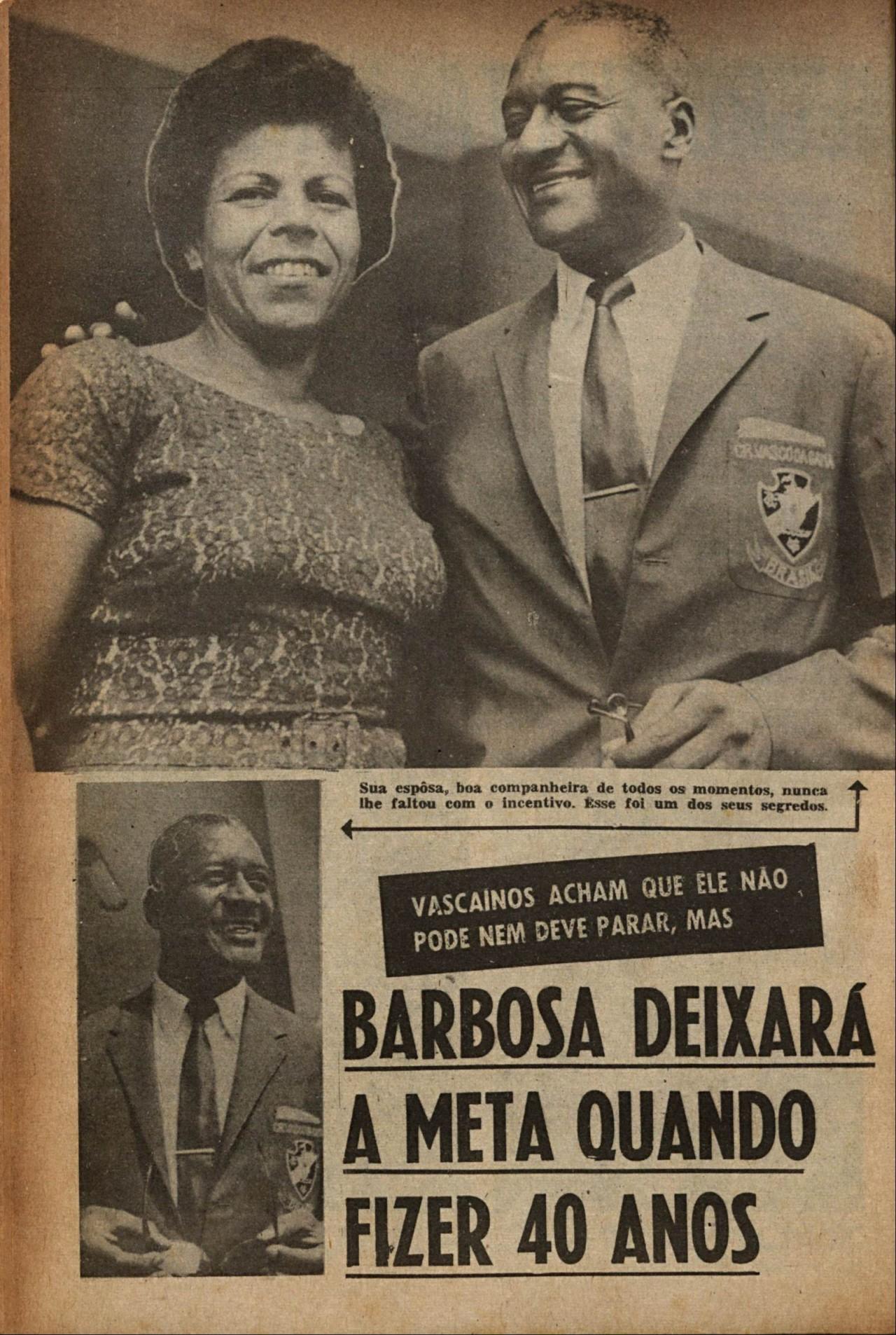 Ao lado de Clotilde, Barbosa falava em parar aos 40. Mas ultrapassou a marca - Revista do Esporte