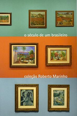 O Século de um Brasileiro: Coleção Roberto Marinho