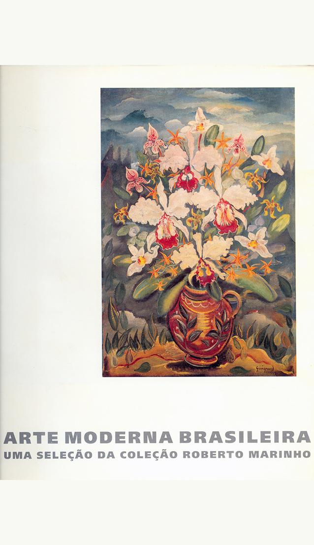 Arte Moderna Brasileira: uma Seleção da Coleção Roberto Marinho