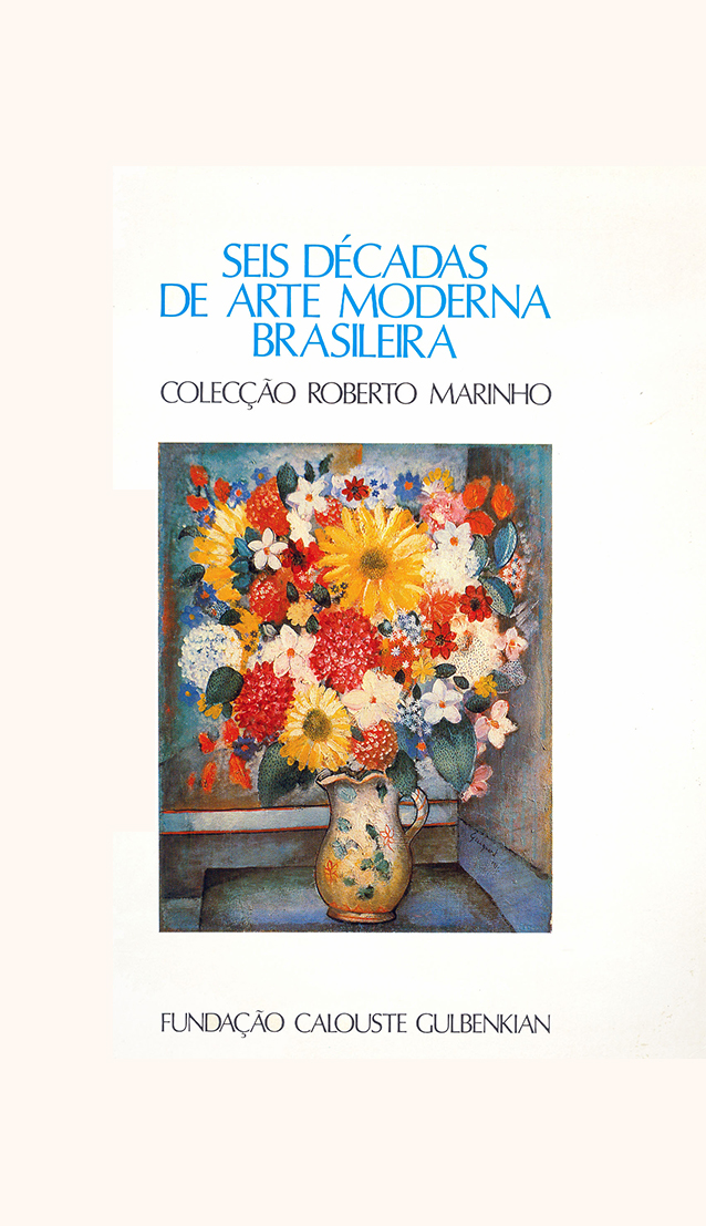 Six Decades of Brazilian Modern Art in the Roberto Marinho's collection