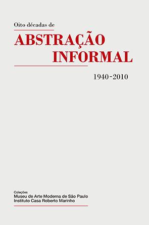 Oito décadas de abstração informal