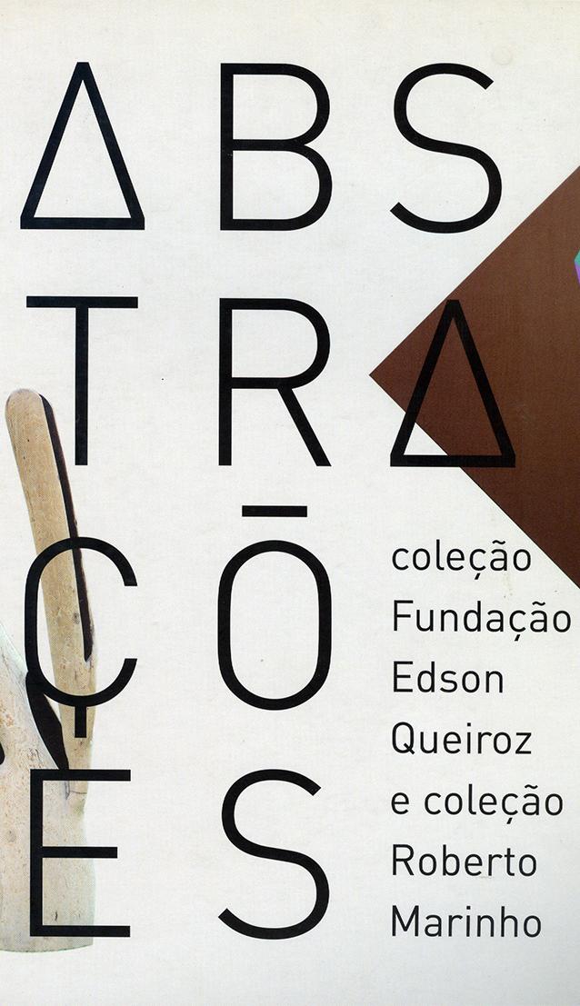 Abstrações, Coleção Fundação Edson Queiroz e Coleção Roberto Marinho