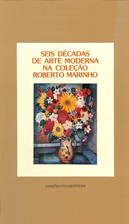 Seis Décadas de Arte Moderna na Coleção Roberto Marinho