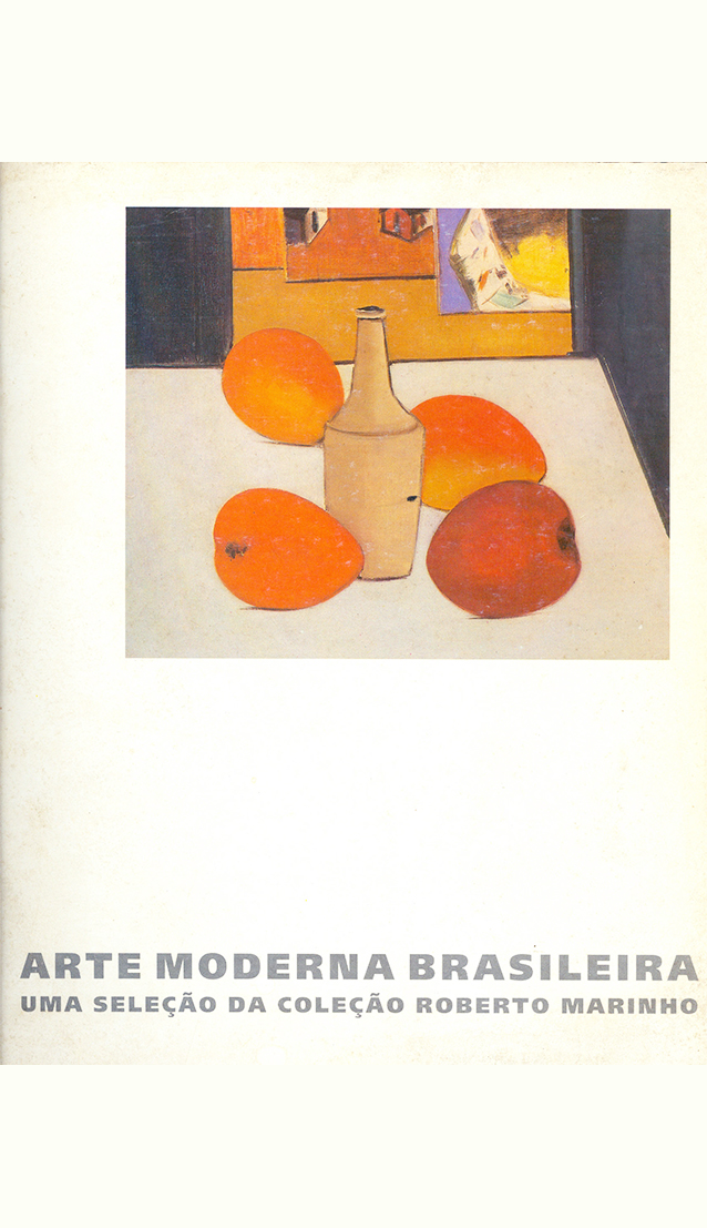 Brazilian Modern Art: a Selection from Roberto Marinho's Collection