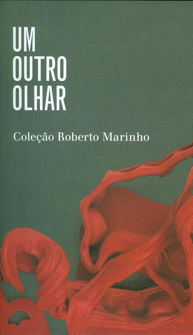 Um outro olhar, Coleção Roberto Marinho