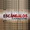 Escândalos - Os Bastidores do Poder